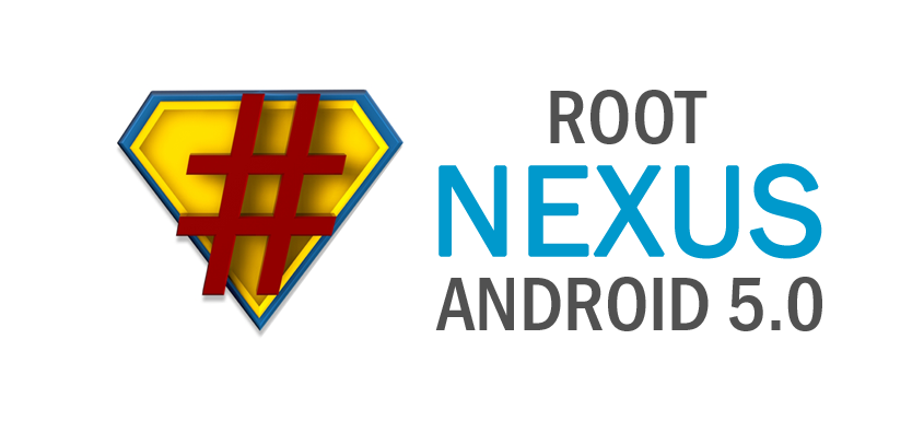 ROOT NEXUS Android 5.0 Lollipop